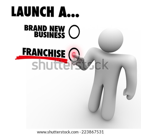 Launch a Brand New Business or Franchise choice voted by entrepreneur or company founder deciding the best option - stock photo