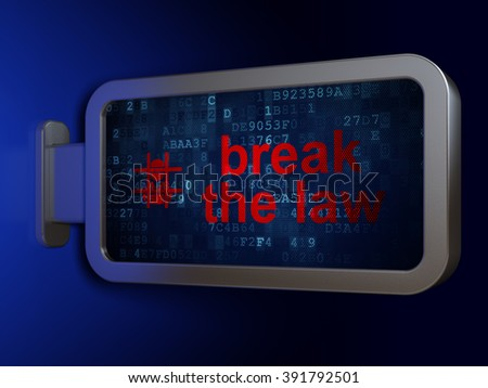 Law concept: Break The Law and Criminal on billboard background - stock photo