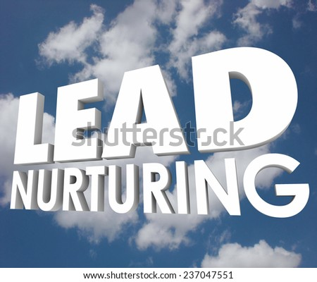 Lead Nurturing 3d words on a cloudy blue sky to illustrate a selling process of educating prospects, customers and clients about your products and services - stock photo