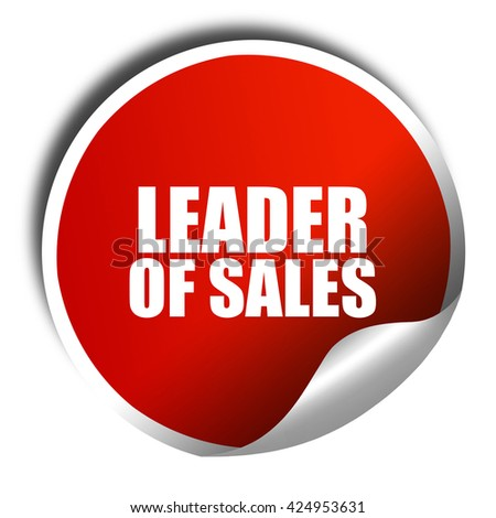 leader of sales, 3D rendering, red sticker with white text - stock photo