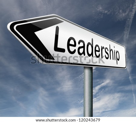 leadership road sign follow team leader or way to success concept business leader or market leader business competition authority manager - stock photo