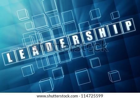 leadership text in 3d blue glass cubes, business concept - stock photo