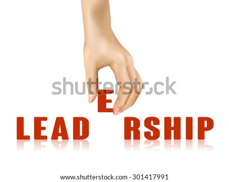 leadership word taken away by hand over white background - stock photo