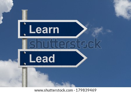 Learn and Lead Sign, Blue street signs with blue sky with words Learn and Lead - stock photo