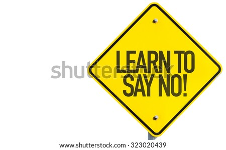Learn To Say No! sign isolated on white background - stock photo