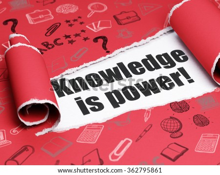 Learning concept: black text Knowledge Is power! under the piece of  torn paper