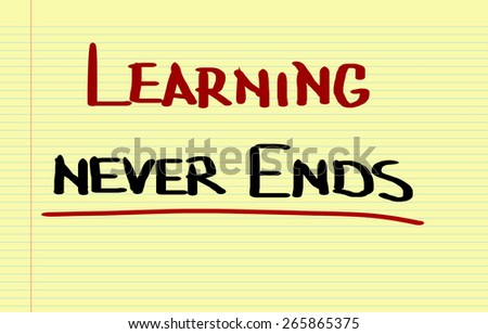 Learning Never Ends Concept - stock photo