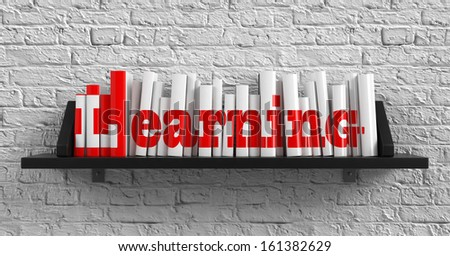 Learning - Red Inscription on the Books on Shelf on the White Brick Wall Background. Education Concept. - stock photo
