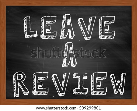 LEAVE A REVIEW handwritten chalk text on black chalkboard