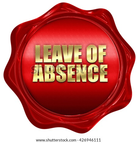 leave of absence, 3D rendering, a red wax seal - stock photo