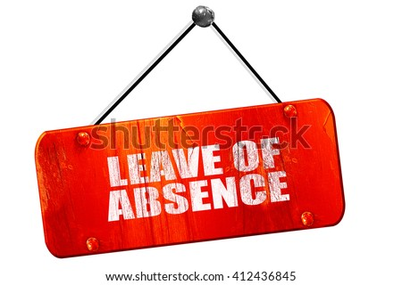 leave of absence, 3D rendering, vintage old red sign - stock photo