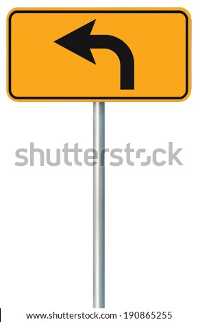 Left turn ahead route road sign, yellow isolated roadside traffic signage, this way only direction pointer, black arrow frame roadsign, grey pole post - stock photo