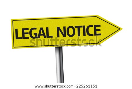 Legal Notice creative sign on white background - stock photo