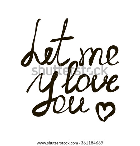 Let Me Love You Lettering Illustration with a Heart - stock photo