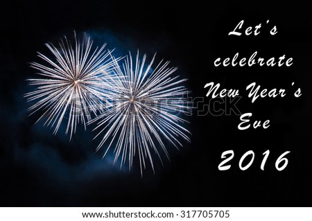 Let's celebrate New Year's Eve 2016 - greeting card with blue fireworks - stock photo