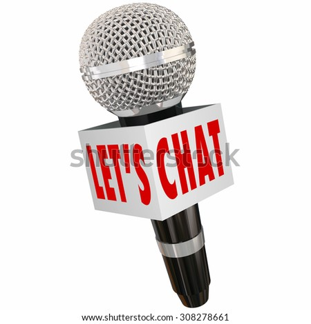 Let's Chat words on a microphone box to illustrate a discussion or interview for radio, podcast or audience