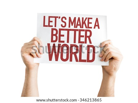 Let's Make a Better World placard isolated on white - stock photo