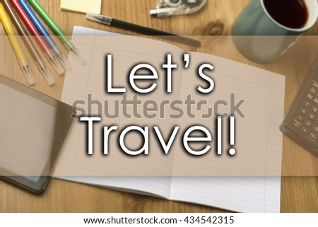 Let's travel! - business concept with text - horizontal image