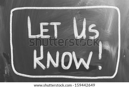 Let Us Know Concept - stock photo