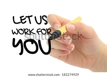 Let Us Work For You
