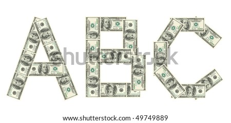 Letter A, B, C  made of dollars isolated on white background