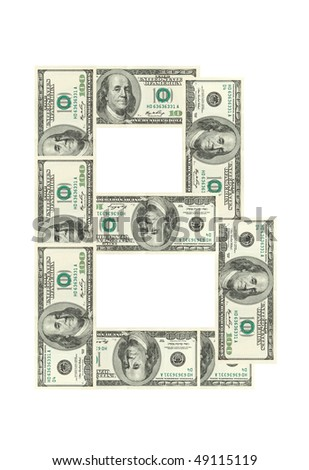 Letter B made of dollars isolated on white background