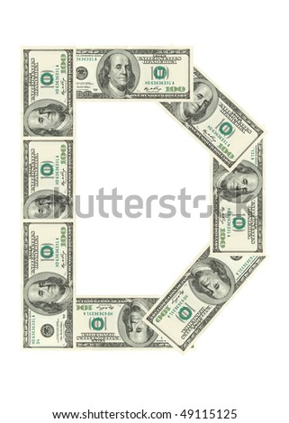 Letter D made of dollars isolated on white background