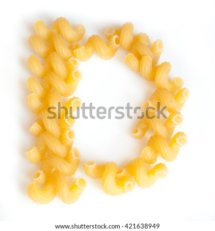 Letter D made of macaroni under a daylight isolated on white background