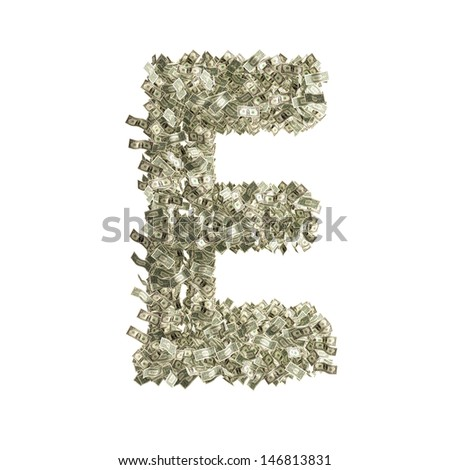Letter E made from Dollar bills - stock photo