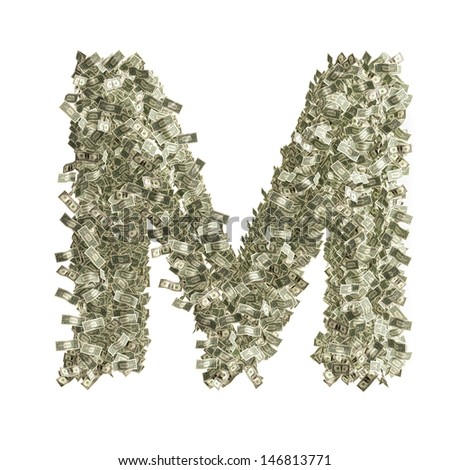 Letter M made from Dollar bills - stock photo