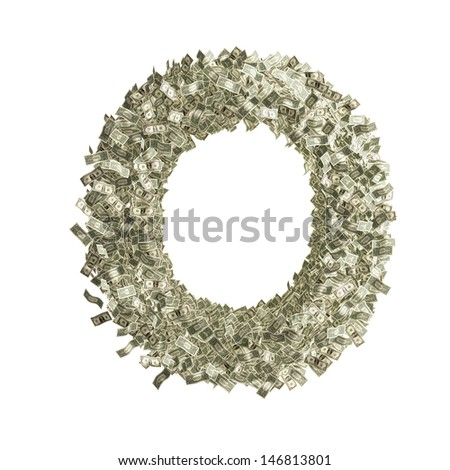 Letter O made from Dollar bills - stock photo