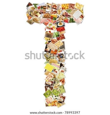 Letter T with Food Collage Concept Art - stock photo