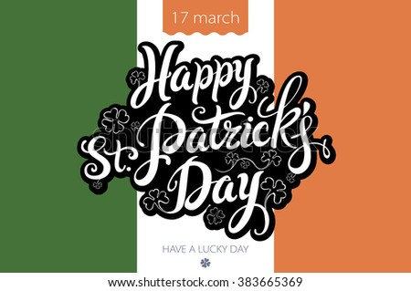 lettering Happy St. Patrick's Day on the background with the flag of Ireland. art