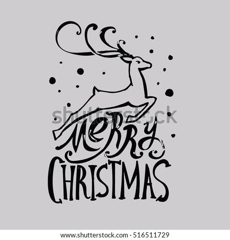 "Lettering ""Merry Christmas."" Christmas illustration composition with reindeer. Cursive. Hand drawing. Dark pattern, light background"