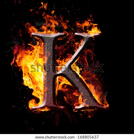 Letters And Symbols In Fire   Letter K.