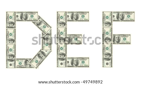 Letters D, E, F made of dollars isolated on white background