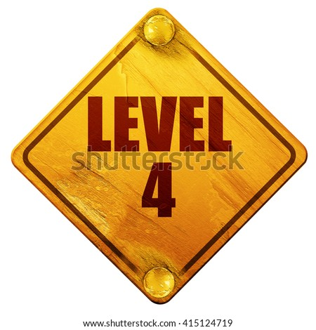level 4, 3D rendering, isolated grunge yellow road sign - stock photo