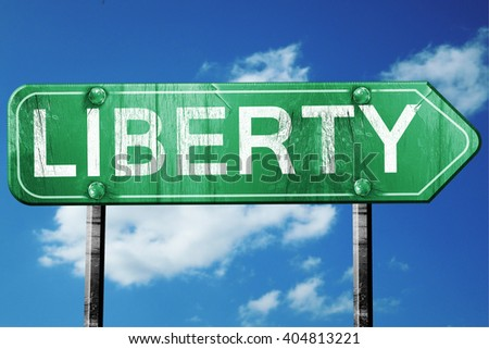 liberty road sign , worn and damaged look