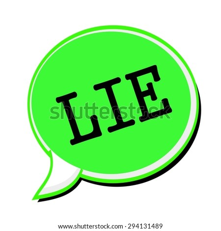 LIE black stamp text on green Speech Bubble - stock photo