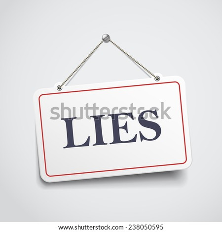 lies hanging sign isolated on white wall  - stock photo