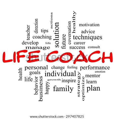 Life Coach Word Cloud Concept in red caps with great terms such as actions, goals, change and more.
