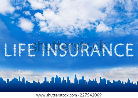 life insurance text on cloud with blue sky - stock photo
