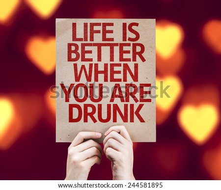 Life is Better When You Are Drunk card with heart bokeh background  - stock photo