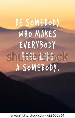 Motivational Inspirational Quotes About Life Captivating Life Motivational Inspirational Quotes Be Somebody Stock Photo