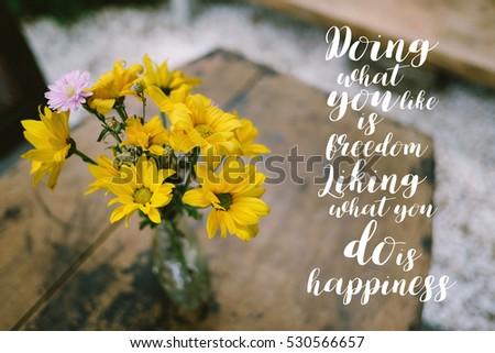 Life Quote. Inspirational Quote On Blurred Yellow Flowers Background. Doing  What You Like Is