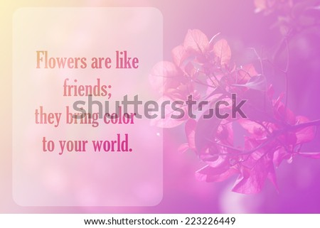 life quote. Inspirational quote on vintage flowers background. Motivational background and space for text or image.