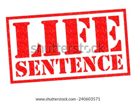 LIFE SENTENCE red Rubber Stamp over a white background.