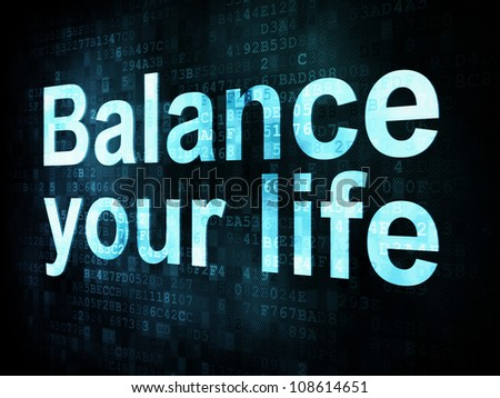 Life style concept: pixelated words Balance your life on digital screen, 3d render - stock photo