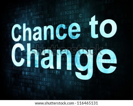 Life style concept: pixelated words Chance to Change on digital screen, 3d render - stock photo