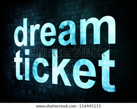 Life style concept: pixelated words dream ticket on digital screen, 3d render - stock photo